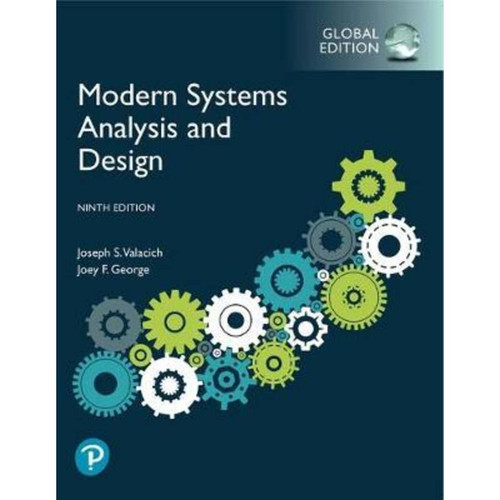 Modern Systems Analysis and Design (9th Edition)Joseph S. Valacich and Joey F. George | 9781292351629