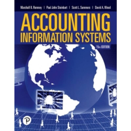Accounting Information Systems (15th Edition) Marshall B. Romney, Paul J. Steinbart | 9780135572832