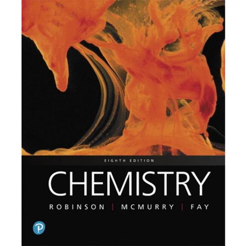 Chemistry (8th Edition) Jill Kirsten Robinson, John E. McMurry, Robert C. Fay | 9780134856230