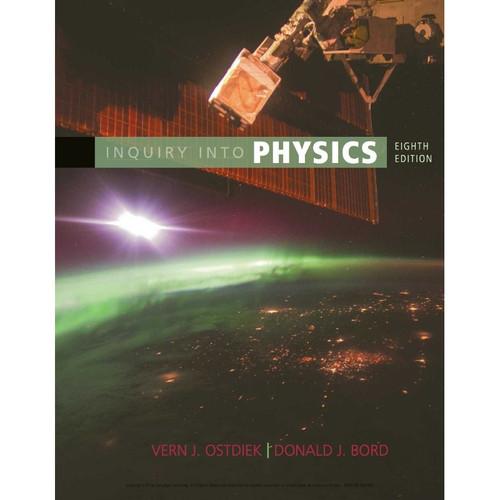 Inquiry into Physics (8th Edition) Vern J. Ostdiek and Donald J. Bor | 9781305959422
