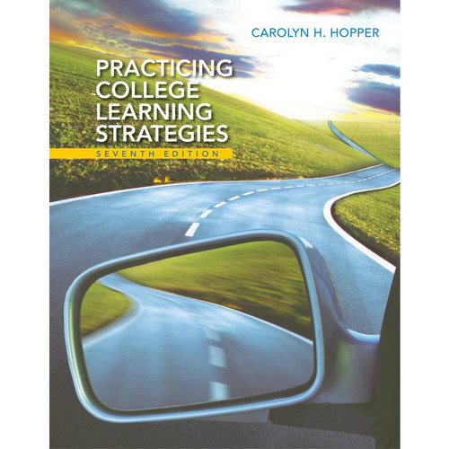 Practicing College Learning Strategies (7th Edition) Carolyn H. Hopper | 9781305109599