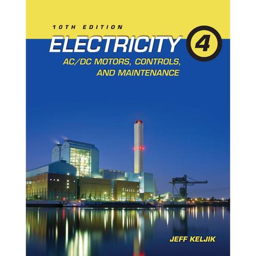 Electricity 4 (10th Edition) Jeffrey J. Keljik | 9781111646752
