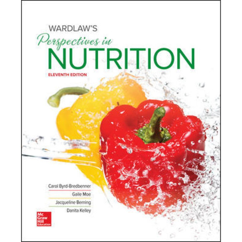 Wardlaw's Perspectives in Nutrition (11th Edition) Carol Byrd-Bredbenner, Gaile Moe, Jacqueline Berning, Danita Kelley | 9781260163933