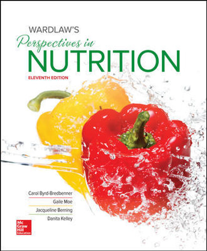 Wardlaw's Perspectives in Nutrition (11th Edition) Carol Byrd-Bredbenner, Gaile Moe, Jacqueline Berning, Danita Kelley | 9781265175535