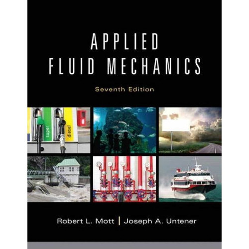 Applied Fluid Mechanics (7th Edition) Robert Mott and Joseph Untener | 9780132558921