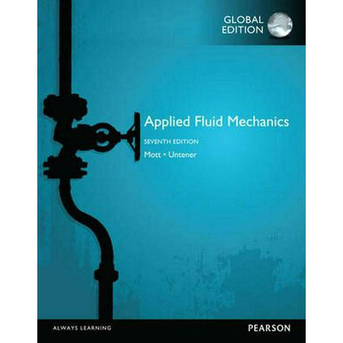 Applied Fluid Mechanics (7th Edition) Robert Mott and Joseph Untener | 9781292019611