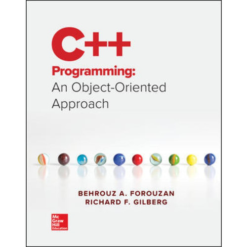 C++ Programming: An Object-Oriented Approach (1st Edition) Behrouz A. Forouzan and Richard Gilberg   9781259571459