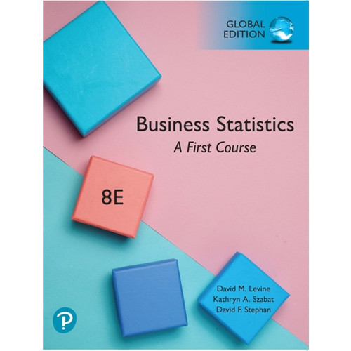 Business Statistics: A First Course (8th edition) David M. Levine | 9781292320366