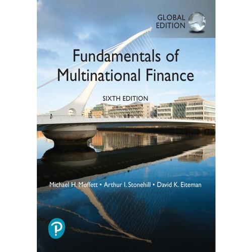 Fundamentals of Multinational Finance (6th Edition) Michael H. Moffett, Arthur I. Stonehill, David K. Eiteman   9781292215211