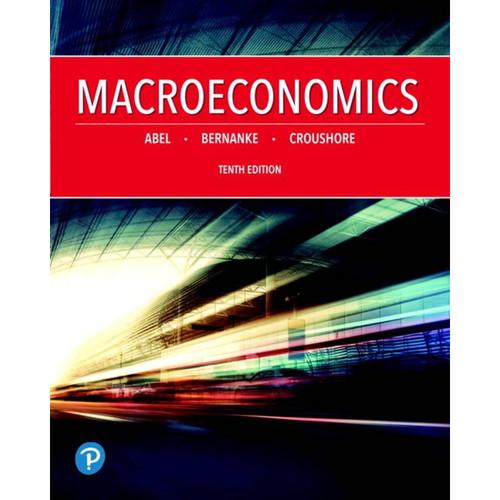Macroeconomics (10th Edition) Andrew B. Abel | 9780134896441