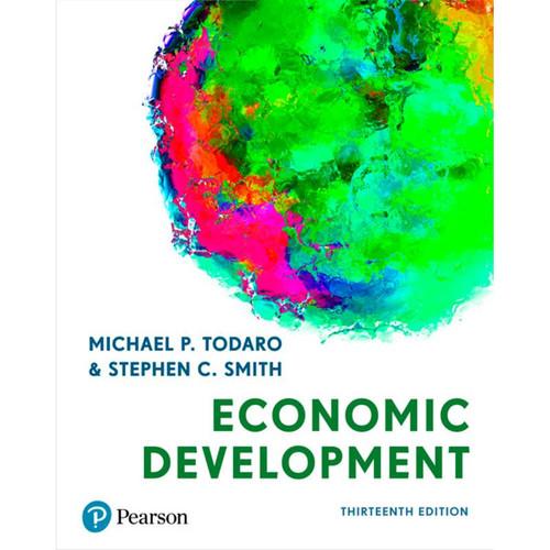 Economic Development (13th Edition) Michael Todaro and Stephen C. Smith | 9781292291154