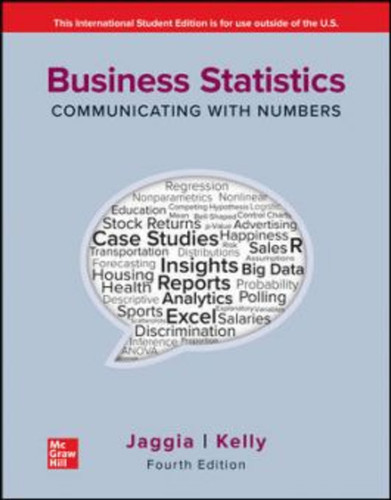ISE Business Statistics: Communicating with Numbers (4th Edition) Sanjiv Jaggia and Alison Kelly | 9781260597561