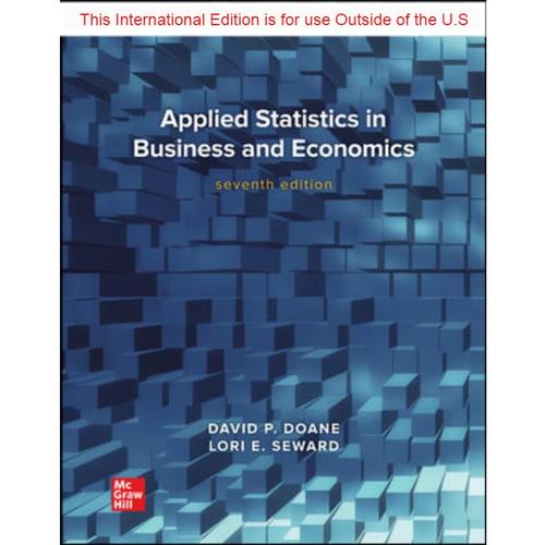 ISE Applied Statistics in Business and Economics (7th Edition) David Doane and Lori Seward | 9781260597646