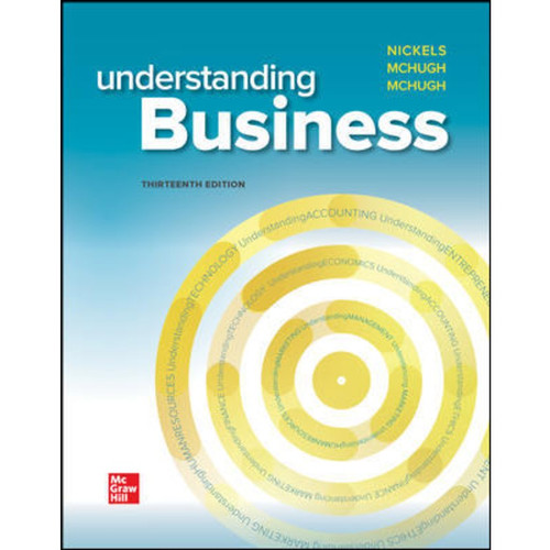 Understanding Business (13th Edition) William Nickels, James McHugh and Susan McHugh LL | 9781264249497