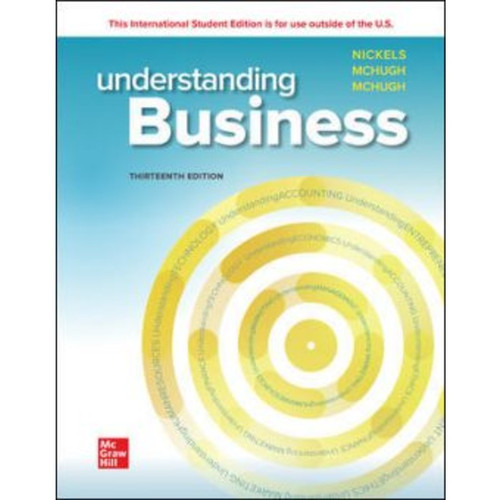 ISE Understanding Business (13th Edition) William Nickels, James McHugh and Susan McHugh   9781266043222