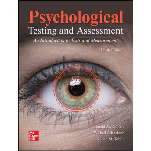 Psychological Testing and Assessment (10th Edition) Ronald Jay Cohen, W. Joel Schneider and Renée Tobin | 9781260837025