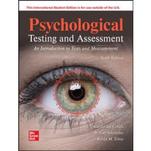 ISE Psychological Testing and Assessment (10th Edition) Ronald Jay Cohen, W. Joel Schneider and Renée Tobin | 9781265799731
