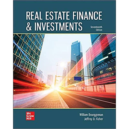 Real Estate Finance & Investments (17th Edition) William Brueggeman and Jeffrey Fisher   9781260734300