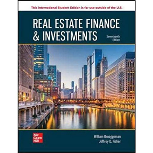 ISE Real Estate Finance & Investments (17th Edition) William Brueggeman and Jeffrey Fisher | 9781264892884
