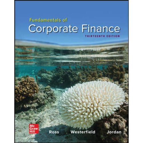 Fundamentals of Corporate Finance (13th Edition) Stephen Ross, Randolph Westerfield and Bradford Jordan LL   9781264250073
