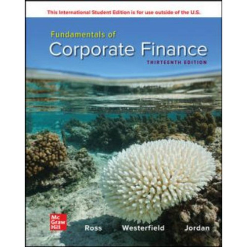 ISE Fundamentals of Corporate Finance (13th Edition) Stephen Ross, Randolph Westerfield and Bradford Jordan   9781265553609