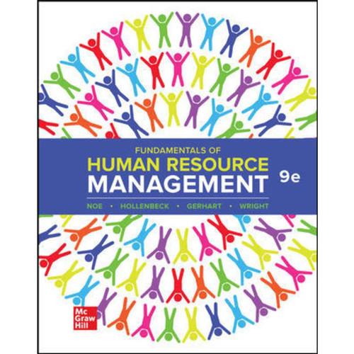 Fundamentals of Human Resource Management (9th Edition) Raymond Noe, John Hollenbeck, Barry Gerhart and Patrick Wright LL | 9781264185139