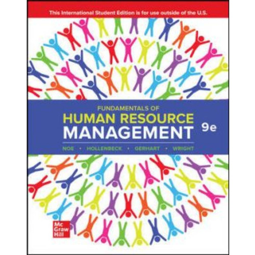 ISE Fundamentals of Human Resource Management (9th Edition) Raymond Noe, John Hollenbeck, Barry Gerhart and Patrick Wright | 9781266107931