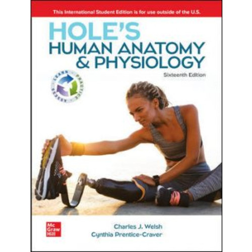 ISE Hole's Human Anatomy & Physiology (16th Edition) Charles Welsh and Cynthia Prentice-Craver   9781260598186