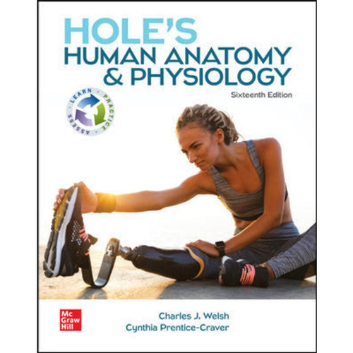 Hole's Human Anatomy & Physiology (16th Edition) Charles Welsh and Cynthia Prentice-Craver LL   9781264262885