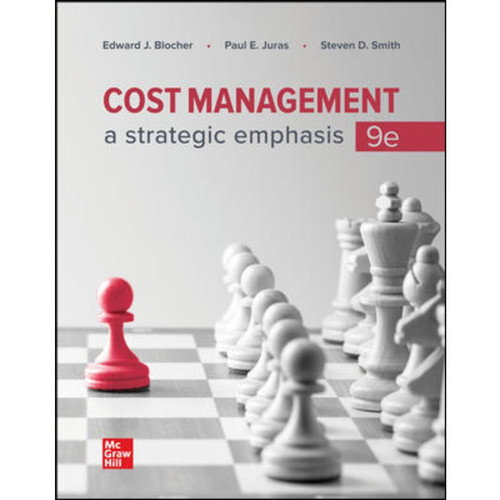 Cost Management: A Strategic Emphasis (9th Edition) Edward Blocher, Paul Juras and Steven Smith | 9781260814712