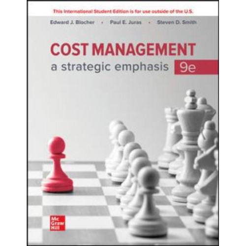 ISE Cost Management: A Strategic Emphasis (9th Edition) Edward Blocher, Paul Juras and Steven Smith   9781265714550