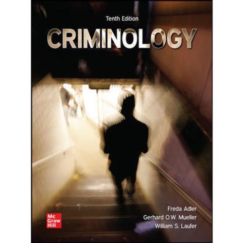 Criminology (10th Edition) Freda Adler, William Laufer and Gerhard O. Mueller   9781260837001