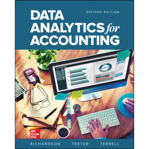 Data Analytics for Accounting (2nd Edition) Vernon Richardson, Katie Terrell and Ryan Teeter   9781260837834