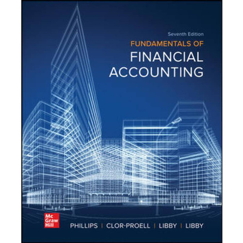 Fundamentals of Financial Accounting (7th Edition) Fred Phillips   9781260771381