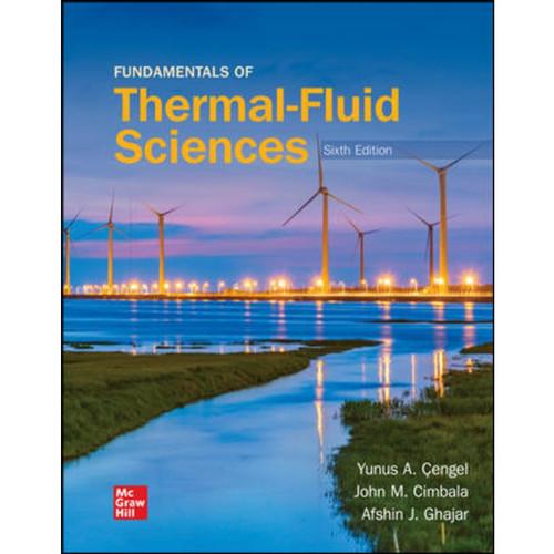 Fundamentals of Thermal-Fluid Sciences (6th Edition) Yunus Cengel LL   9781264131365
