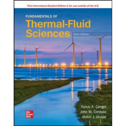 ISE Fundamentals of Thermal-Fluid Sciences (6th Edition) Yunus Cengel   9781260597585