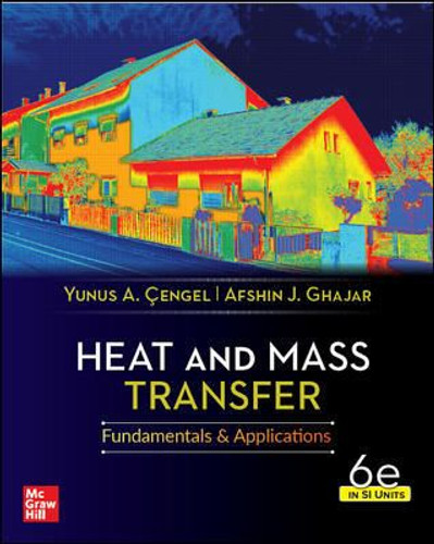 Heat and Mass Transfer: Fundamentals and Applications (6th Edition) in SI Units, Yunus Cengel and Afshin Ghajar   9789813158962