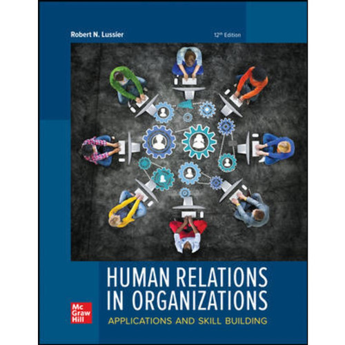 Human Relations in Organizations: Applications and Skill Building (12th Edition) Robert Lussier | 9781260682984