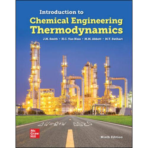 Introduction to Chemical Engineering Thermodynamics (9th Edition) J.M. Smith, Hendrick Van Ness, Michael Abbott and Mark Swihart | 9781260721478