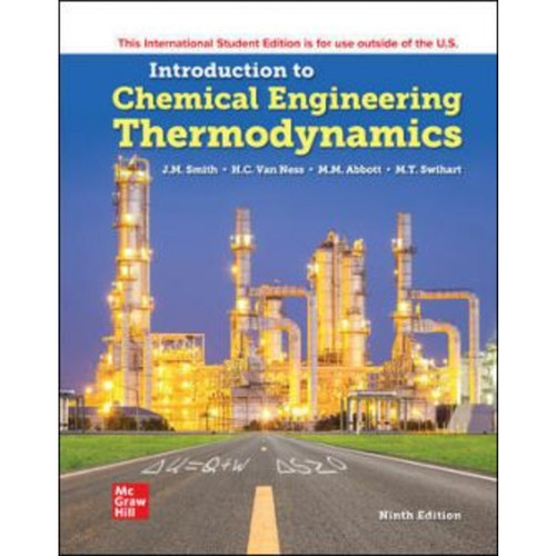 ISE Introduction to Chemical Engineering Thermodynamics (9th Edition) J.M. Smith, Hendrick Van Ness, Michael Abbott and Mark Swihart | 9781260597684