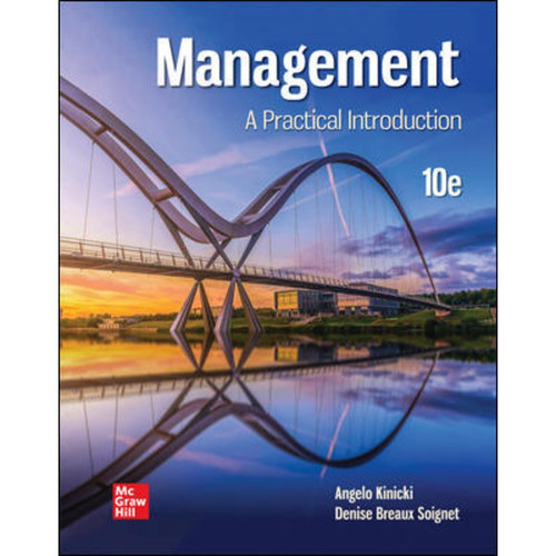 Management: A Practical Introduction (10th Edition) Angelo Kinicki and Denise Breaux Soignet   9781260735161