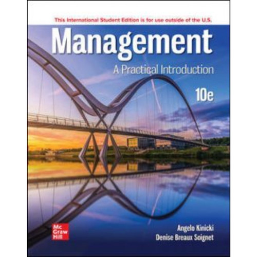 ISE Management: A Practical Introduction (10th Edition) Angelo Kinicki and Denise Breaux Soignet   9781265017750
