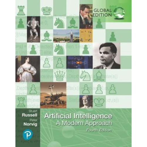 Artificial Intelligence: A Modern Approach (4th Edition) Stuart Russell and Peter Norvig | 9781292401133