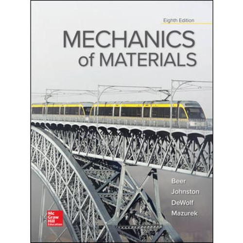 Mechanics of Materials (8th Edition) Ferdinand Beer, E. Johnston, John DeWolf and David Mazurek | 9781260113273