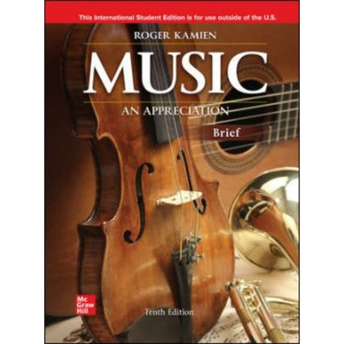 ISE Music: An Appreciation, Brief Edition (10th Edition) Roger Kamien   9781260597653