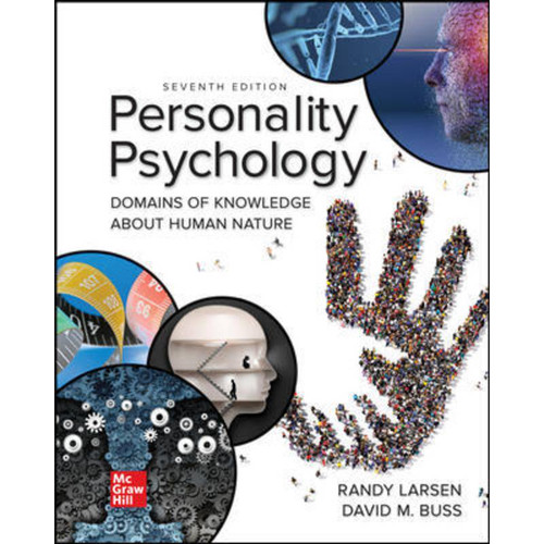Personality Psychology: Domains of Knowledge About Human Nature (7th Edition) Randy Larsen and David Buss LL   9781260838978