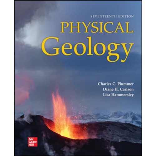 Physical Geology (17th Edition) Charles C Plummer, Diane Carlson and Lisa Hammersley   9781260722246