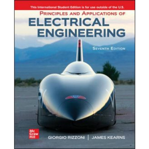ISE Principles and Applications of Electrical Engineering (7th Edition) Giorgio Rizzoni and James Kearns   9781260598094