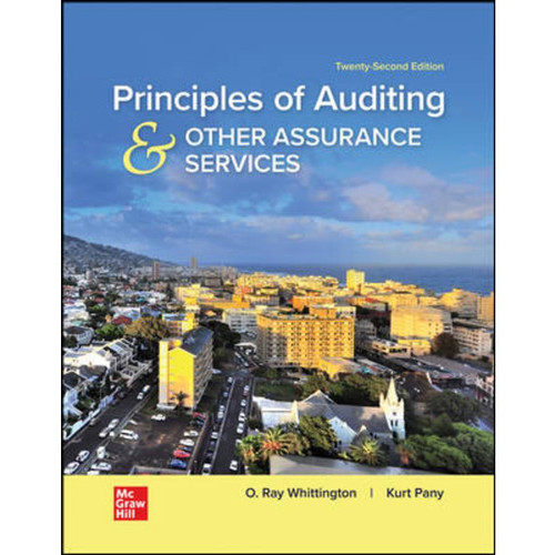 Principles of Auditing & Other Assurance Services (22nd Edition) Ray Whittington and Kurt Pany | 9781260247954