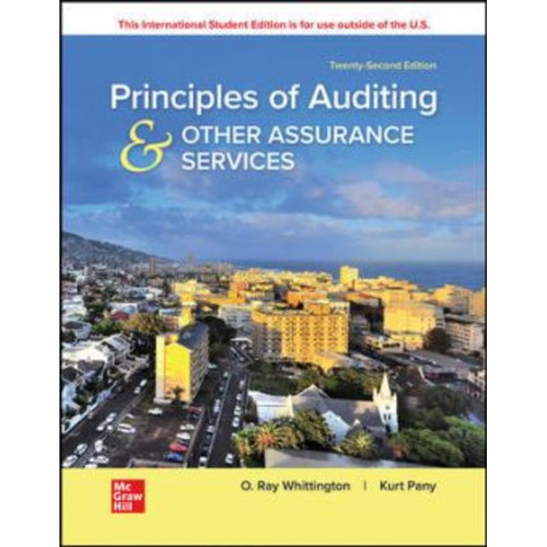 ISE Principles of Auditing & Other Assurance Services (22nd Edition) Ray Whittington and Kurt Pany   9781260598087